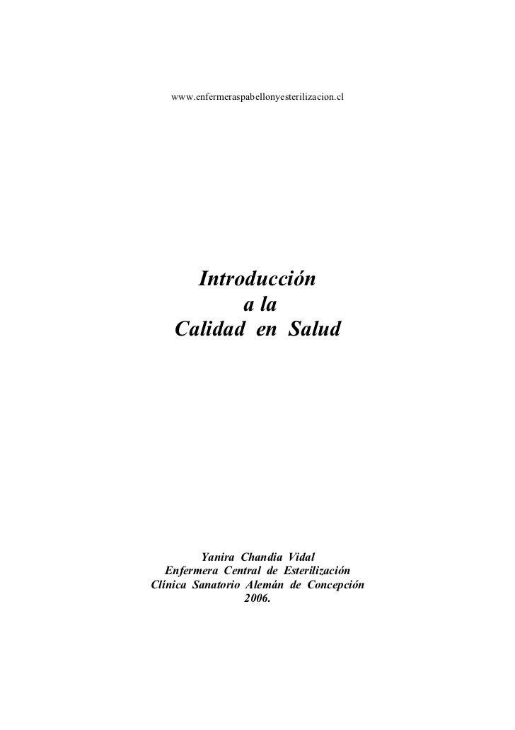 www.enfermeraspabellonyesterilizacion.cl      Introducción           a la    Calidad en Salud         Yanira Chandia Vidal...