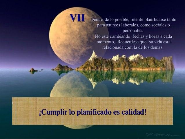 VII   Dentro de lo posible, intente planificarse tanto                   para asuntos laborales, como sociales o          ...