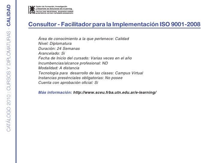 CATÁLOGO 2010 : CURSOS Y DIPLOMATURAS - Calidad                                                     Consultor - Facilitado...