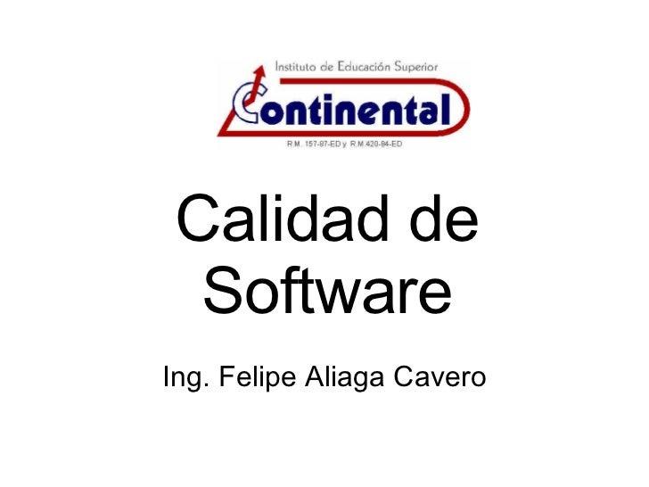 Calidad de Software Ing. Felipe Aliaga Cavero