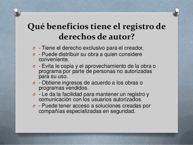 Qué beneficios tiene el registro dederechos de autor?O - Tiene el derecho exclusivo para el creador.O - Puede distribuir s...