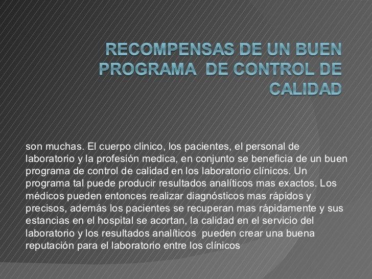 son muchas. El cuerpo clinico, los pacientes, el personal de laboratorio y la profesión medica, en conjunto se beneficia d...
