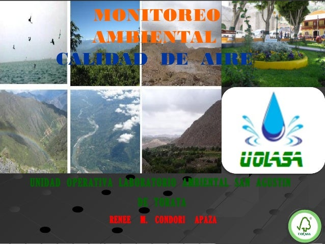 MONITOREO AMBIENTAL CALIDAD DE AIRE 11 UNIDAD OPERATIVA LABORATORIO AMBIENTAL SAN AGUSTIN DE TORATA RENEE M. CONDORI APAZA