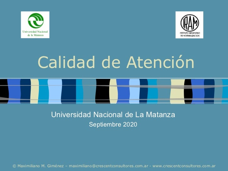 Calidad de Atención Universidad Nacional de La Matanza Septiembre 2020 Universidad Nacional de la Matanza