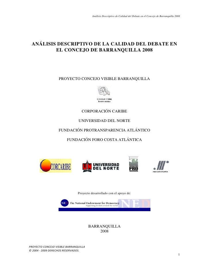 Análisis Descriptivo de Calidad del Debate en el Concejo de Barranquilla 2008      ANÁLISIS DESCRIPTIVO DE LA CALIDAD DEL ...