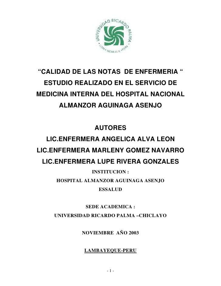 """""""CALIDAD DE LAS NOTAS DE ENFERMERIA """" ESTUDIO REALIZADO EN EL SERVICIO DEMEDICINA INTERNA DEL HOSPITAL NACIONAL     ALMANZ..."""