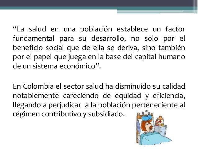 """""""La salud en una población establece un factorfundamental para su desarrollo, no solo por elbeneficio social que de ella s..."""