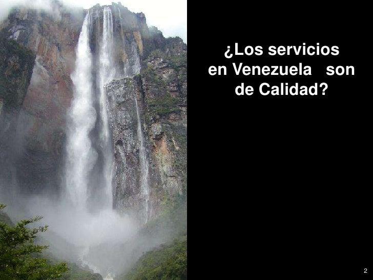 Calidad de los Servicios en Venezuela Slide 2