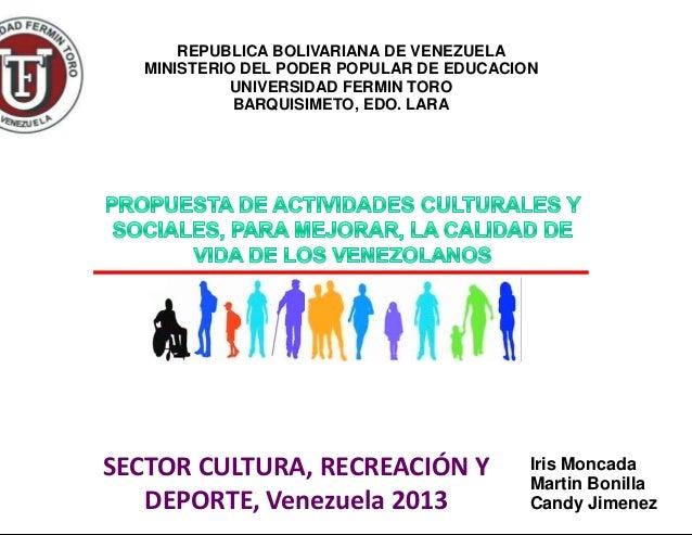 SECTOR CULTURA, RECREACIÓN Y DEPORTE, Venezuela 2013 REPUBLICA BOLIVARIANA DE VENEZUELA MINISTERIO DEL PODER POPULAR DE ED...