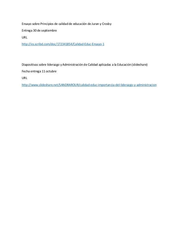 Ensayo sobre Principios de calidad de educación de Juran y Crosby Entrega 30 de septiembre URL http://es.scribd.com/doc/17...