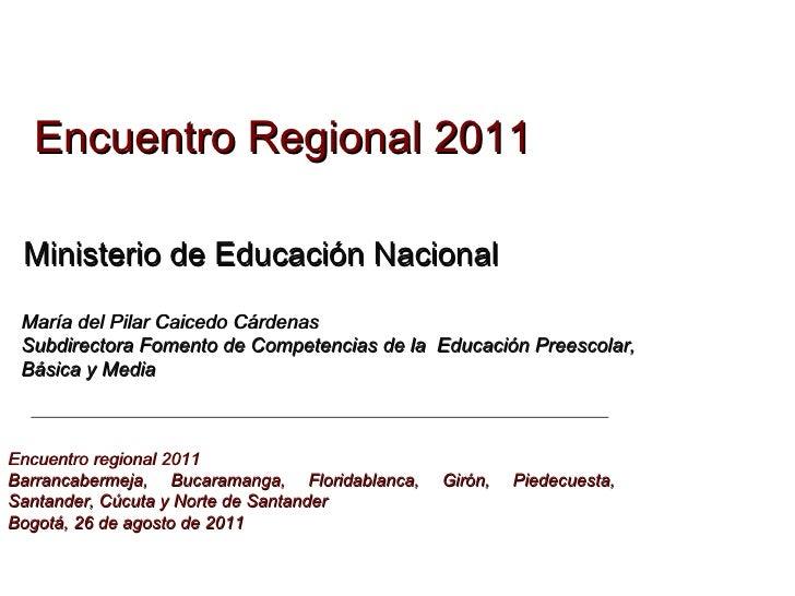 Encuentro regional 2011 Barrancabermeja, Bucaramanga, Floridablanca, Girón, Piedecuesta, Santander, Cúcuta y Norte de Sant...