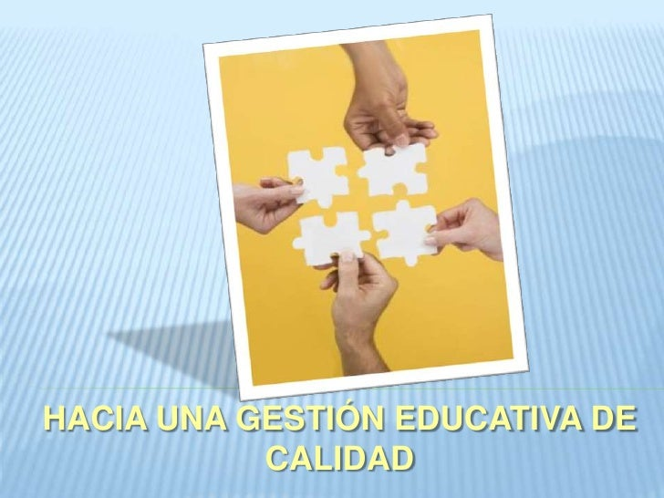 HACIA UNA GESTIÓN EDUCATIVA DE CALIDAD<br />