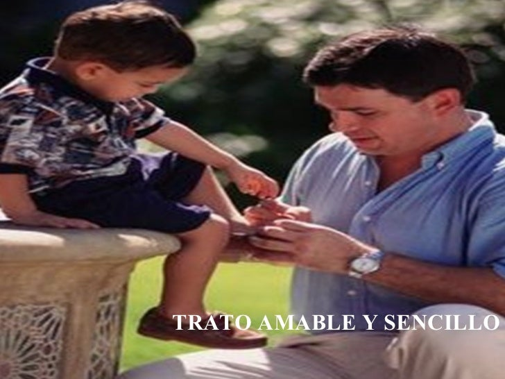 TRATO AMABLE Y SENCILLO