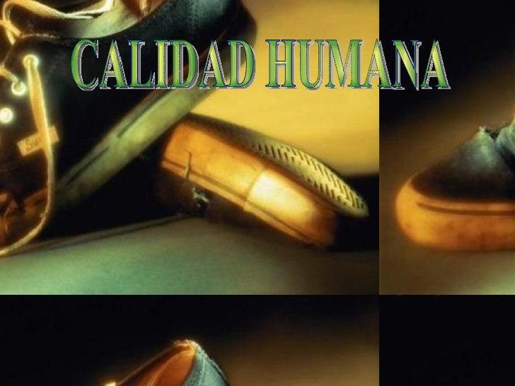 CALIDAD HUMANA