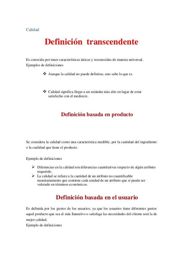 Calidad Definición transcendente Es conocida por tener características únicas y reconocidas de manera universal. Ejemplos ...