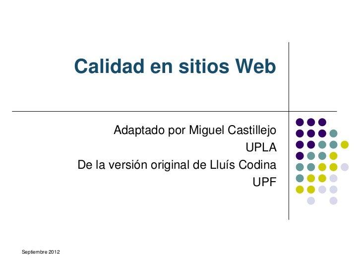 Calidad en sitios Web                         Adaptado por Miguel Castillejo                                              ...