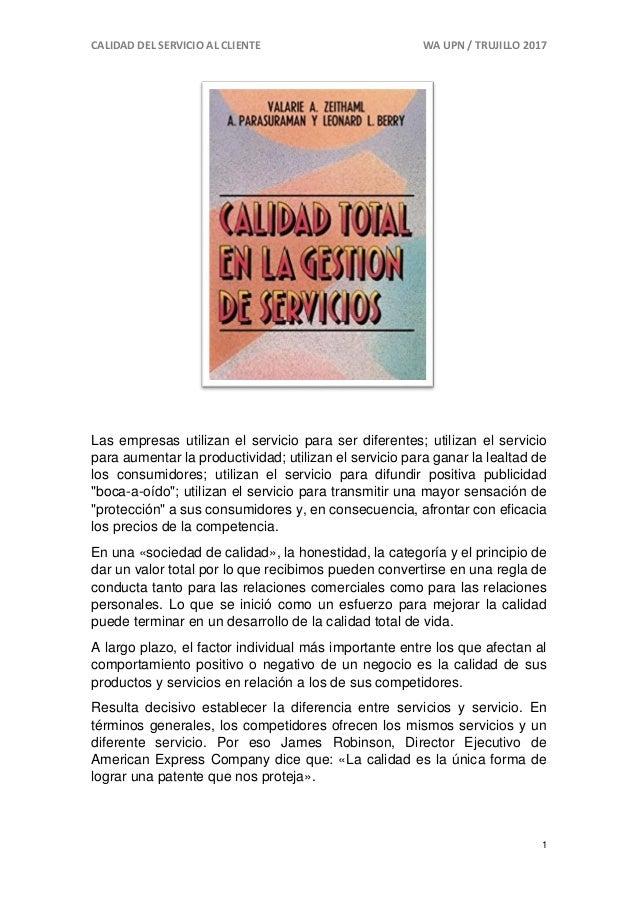 CALIDAD DEL SERVICIO AL CLIENTE WA UPN / TRUJILLO 2017 1 Las empresas utilizan el servicio para ser diferentes; utilizan e...