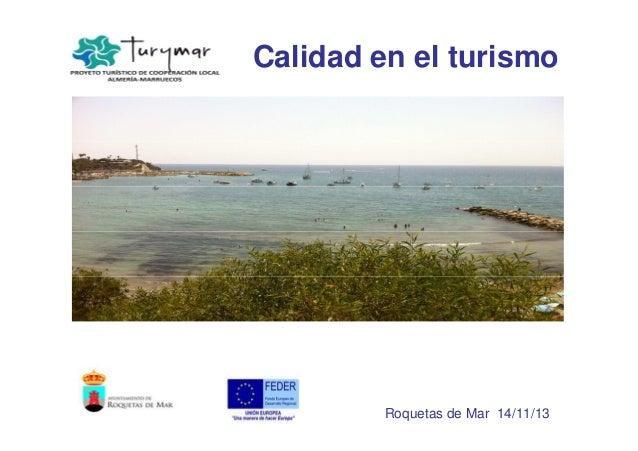 Calidad en el turismo  Roquetas de Mar 14/11/13
