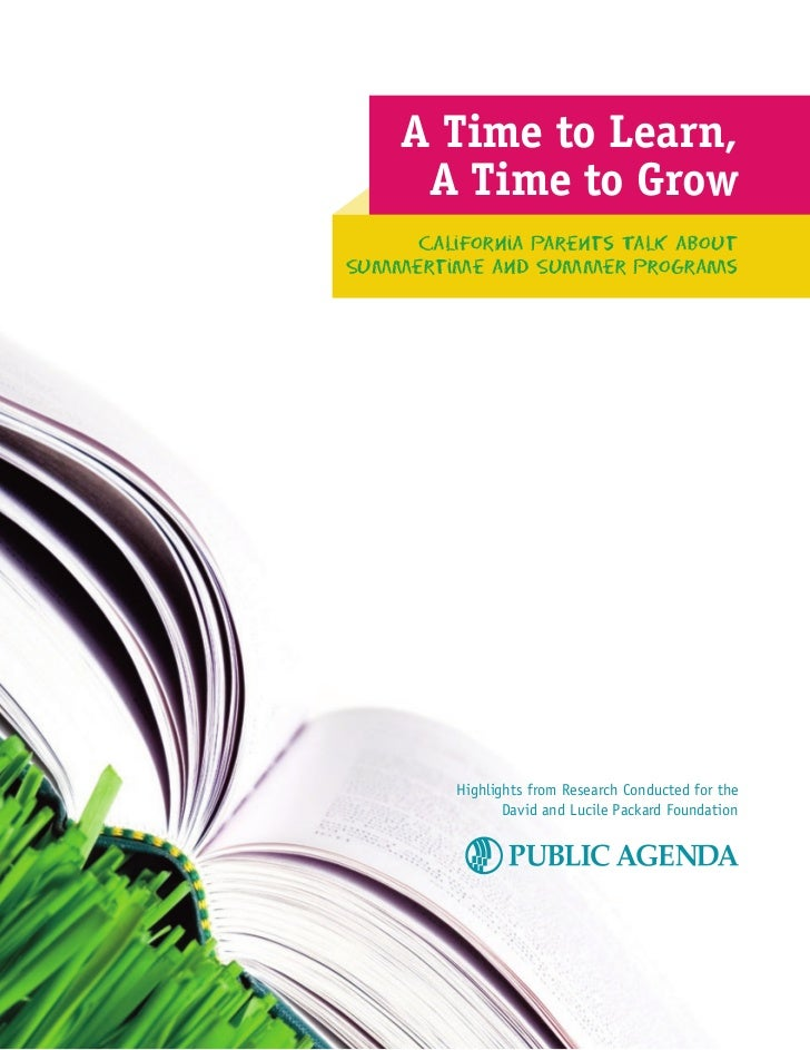 A Time to Learn,     A Time to Grow     California Parents Talk aboutSummertime and Summer programs         Highlights fro...
