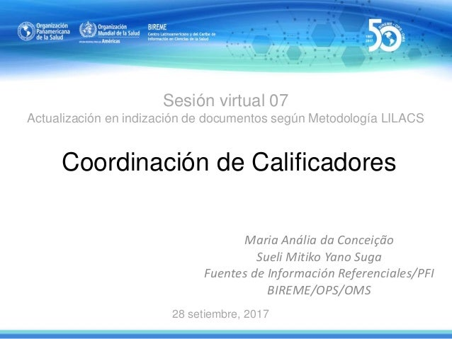 Sesión virtual 07 Actualización en indización de documentos según Metodología LILACS Coordinación de Calificadores Maria A...
