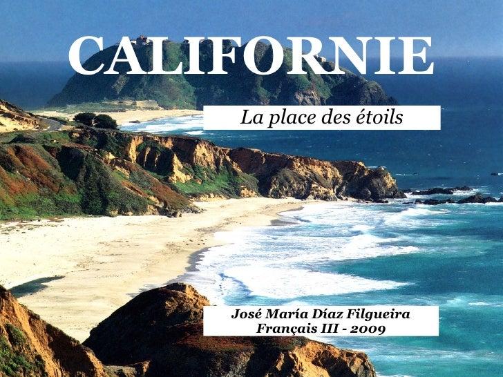 CALIFORNIE La place des étoils José María Díaz Filgueira Français III - 2009