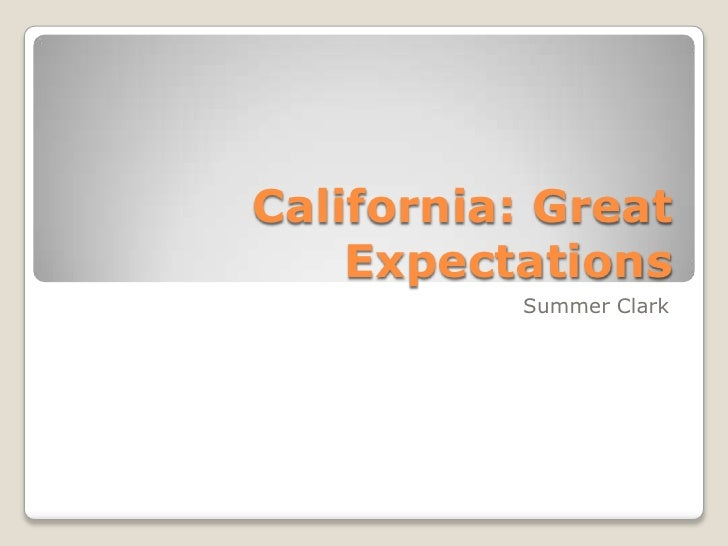 California: Great Expectations<br />Summer Clark<br />