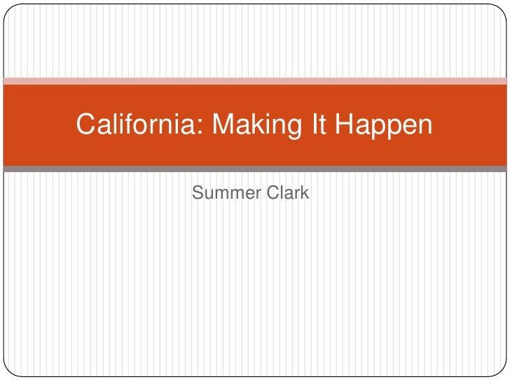 Summer Clark<br />California: Making It Happen<br />