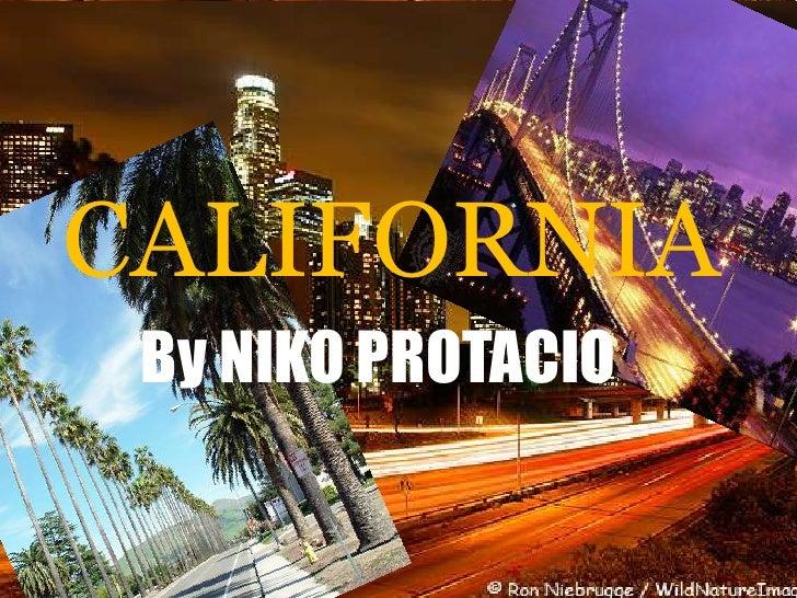 CALIFORNIA<br />By NIKO PROTACIO<br />