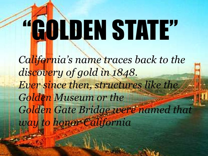 """""""GOLDEN STATE""""<br />California's name traces back to the discovery of gold in 1848. <br />Ever since then, structures like..."""