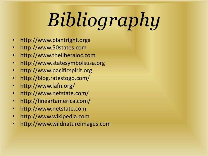 Bibliography<br />http://www.plantright.orga<br />http://www.50states.com<br />http://www.theliberaloc.com<br />http://www...