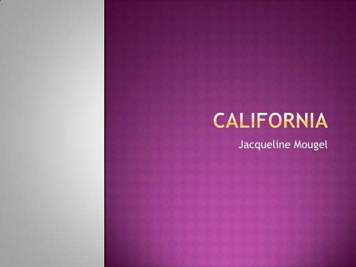 California<br />Jacqueline Mougel<br />