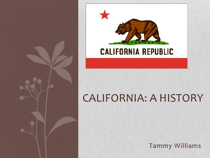 California: A History<br />Tammy Williams<br />