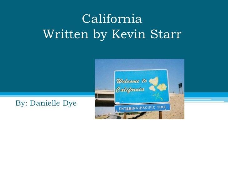 California Written by Kevin Starr<br />By: Danielle Dye <br />