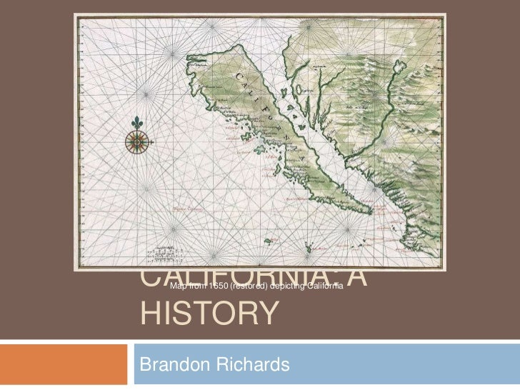 CALIFORNIA: A   Map from 1650 (restored) depicting CaliforniaHISTORYBrandon Richards