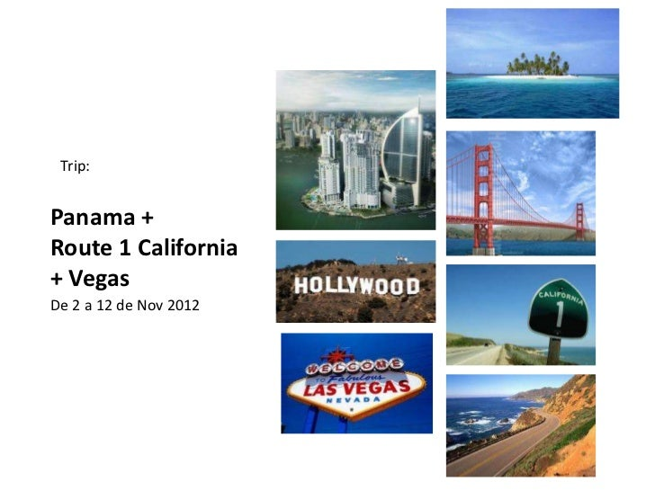 Trip:Panama +Route 1 California+ VegasDe 2 a 12 de Nov 2012