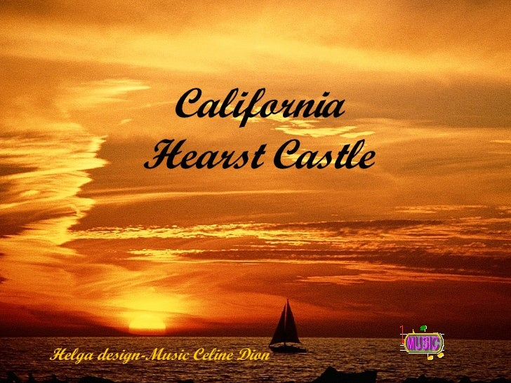 California Hearst Castle Helga design-Music Celine Dion