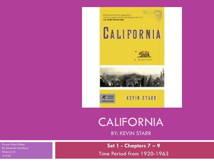 CALIFORNIA                          BY: KEVIN STARR                          Set 1 - Chapters 7 – 9 Power Point Slides By ...