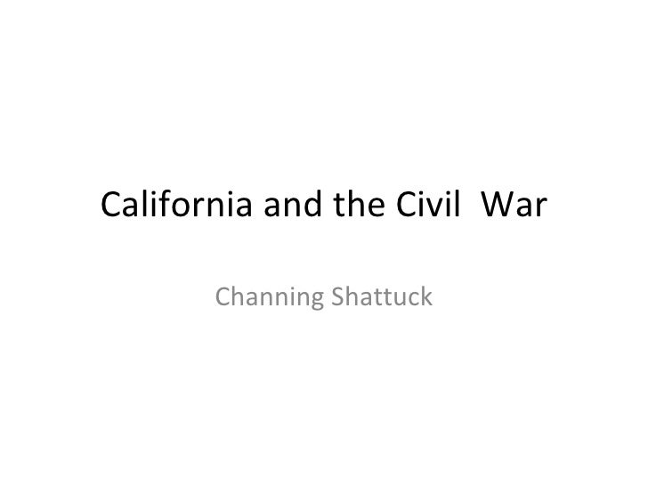California and the Civil  War Channing Shattuck