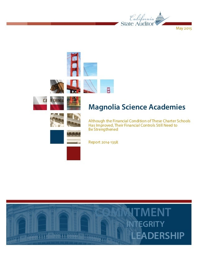 Magnolia Science Academies Although the Financial Condition of These Charter Schools Has Improved, Their Financial Control...