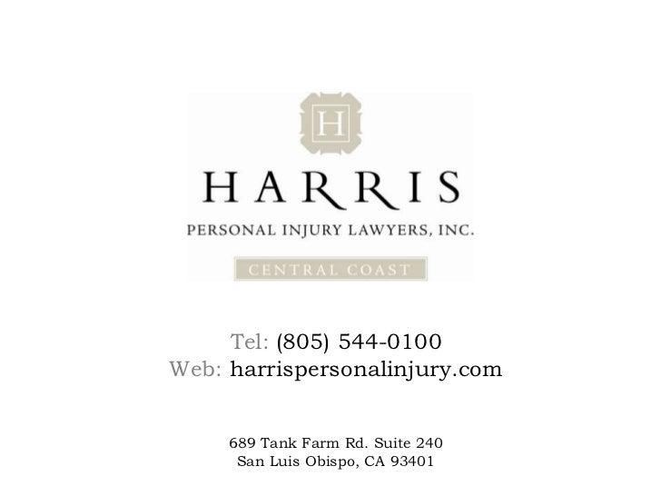 Tel: (805) 544-0100Web: harrispersonalinjury.com     689 Tank Farm Rd. Suite 240      San Luis Obispo, CA 93401