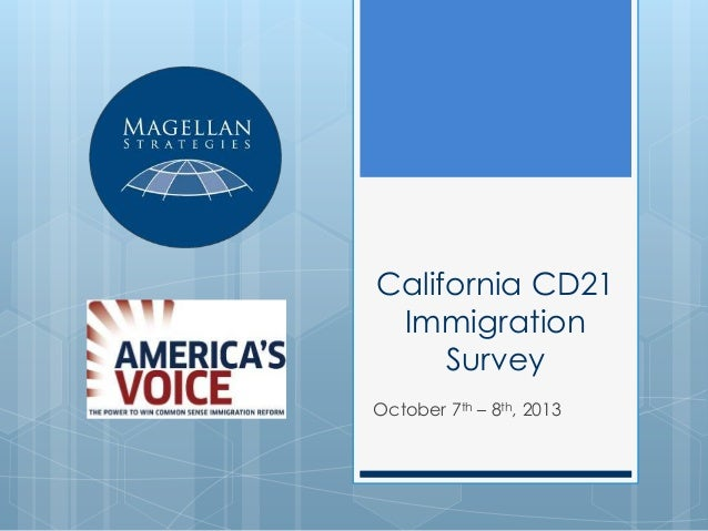 California CD21 Immigration Survey October 7th – 8th, 2013