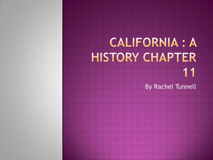 California : a History chapter 11<br />By Rachel Tunnell<br />
