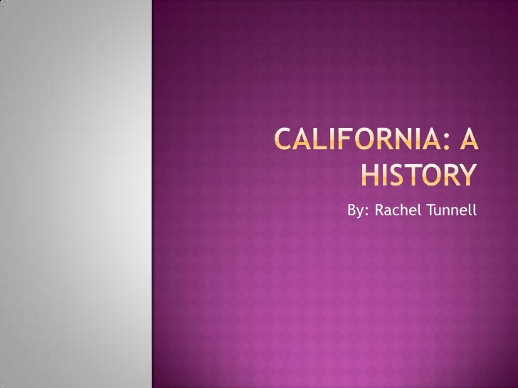 California: A History<br />By: Rachel Tunnell<br />