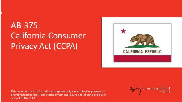 AB-375: California Consumer Privacy Act (CCPA) This document is for informational purposes only and not for the purpose of...