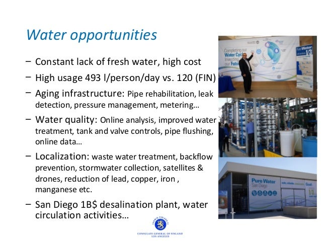 Water opportunities – Constant lack of fresh water, high cost – High usage 493 l/person/day vs. 120 (FIN) – Aging infrastr...