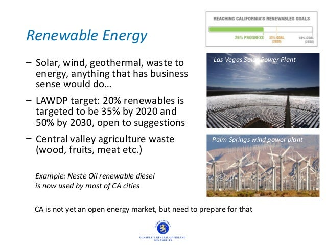 Renewable Energy – Solar, wind, geothermal, waste to energy, anything that has business sense would do… – LAWDP target: 20...