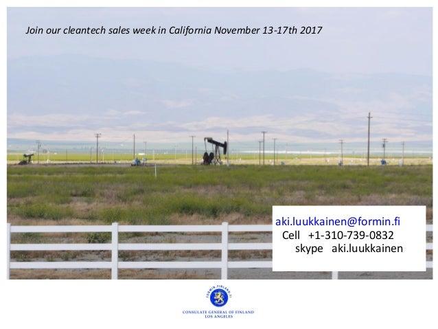 aki.luukkainen@formin.fi Cell +1-310-739-0832 skype aki.luukkainen Join our cleantech sales week in California November 13...