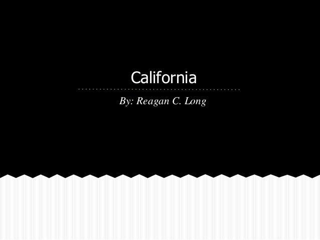 CaliforniaBy: Reagan C. Long