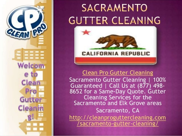 Clean Pro Gutter Cleaning Sacramento Gutter Cleaning | 100% Guaranteed | Call Us at (877) 4988652 for a Same-Day Quote. Gu...