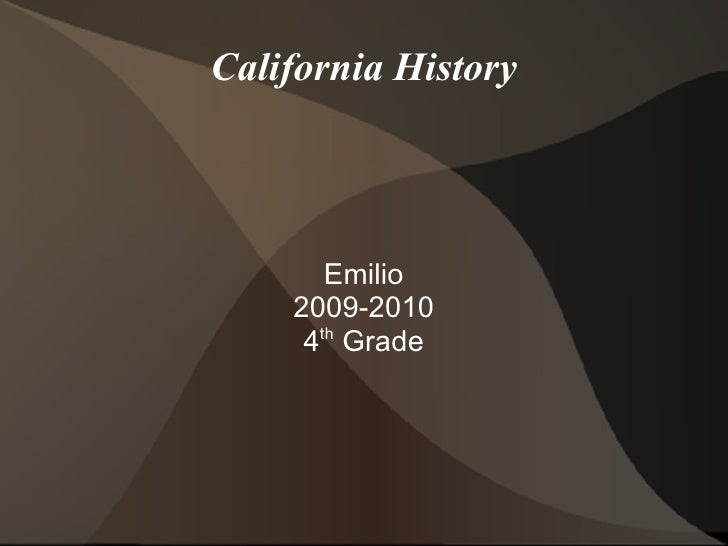 California History Emilio 2009-2010 4 th  Grade
